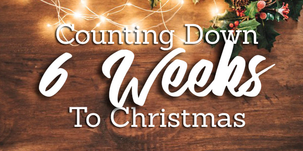 Counting down 6 weeks to Christmas!